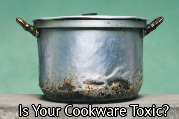 Is Your Cookware Toxic