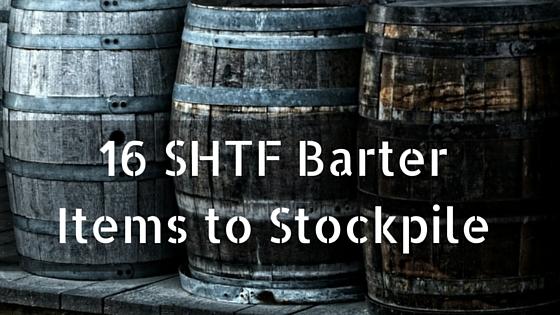 16 SHTF Barter Items to Stockpile