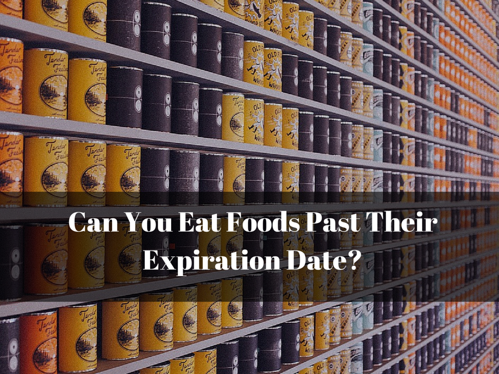 Can You Eat Foods Past Their Expiration Date